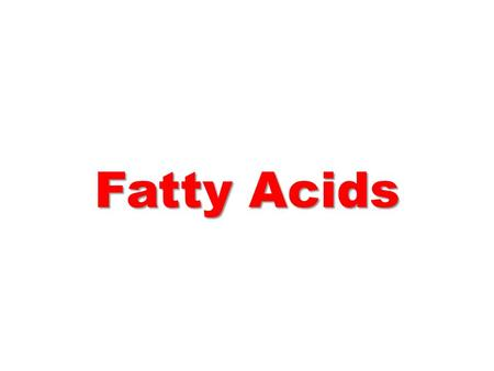 Fatty Acids. Long-chain carboxylic acids that have an even number (usually 12-18) of carbon atoms. Long-chain carboxylic acids that have an even number.