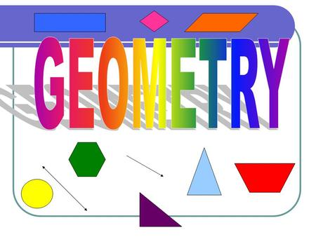 Geometry Introduction Geometry is a branch of mathematics that deals with points, lines, planes and solids, and examines their properties, measurement,