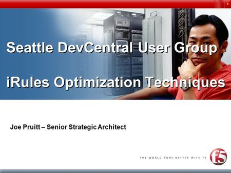 Seattle DevCentral User Group iRules Optimization Techniques