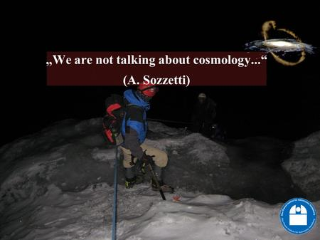 """We are not talking about cosmology..."" (A. Sozzetti)"