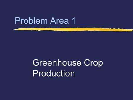 Greenhouse Crop Production