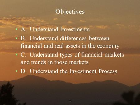 Objectives A. Understand Investments