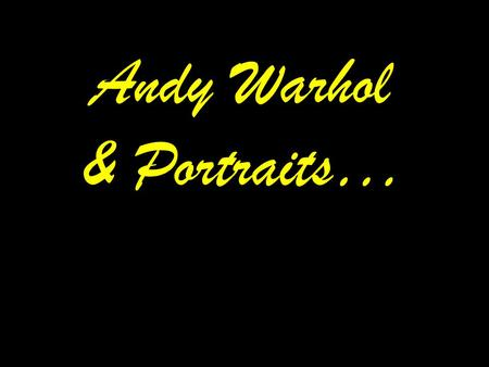 Andy Warhol & Portraits…. Andy Warhol, Self-Portrait, 1986 Andy Warhol.