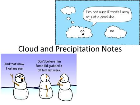 Cloud and Precipitation Notes