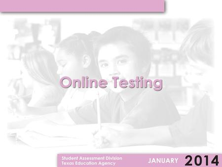 Assessments Available Online Resources Available for Administrators –Manuals and Guides –Training Resources available for students Accommodations available.