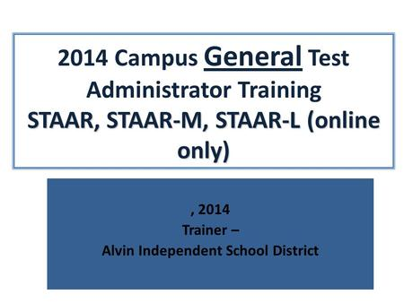 , 2014 Trainer – Alvin Independent School District
