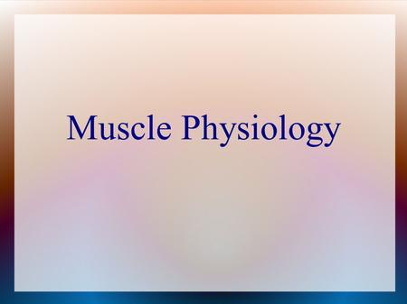 Muscle Physiology.
