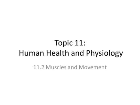 Topic 11: Human Health and Physiology