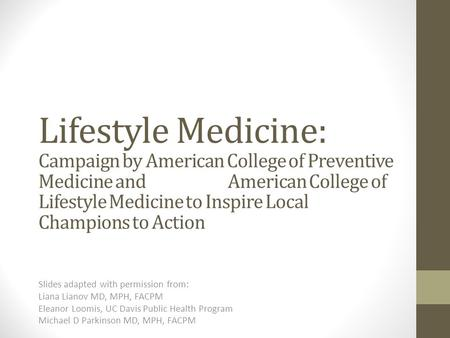 Lifestyle Medicine: Campaign by American College of Preventive Medicine and American College of Lifestyle Medicine to Inspire Local Champions to Action.