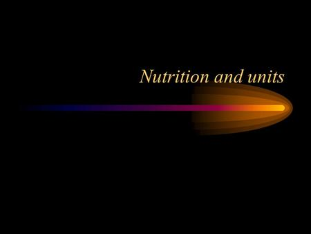 Nutrition and units. calories A calorie is the old chemistry metric unit for energy. A calorie is the amount of energy required to raised 1 g of water.