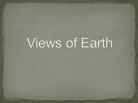Views of Earth.