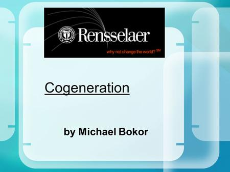 Cogeneration by Michael Bokor. Definition Sustainability Capable of being continued with minimal long-term effect on the environment. In the terms of.
