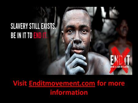 Visit Enditmovement.com for more information. The Lord's Prayer Matthew 6:9-13.