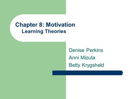 Chapter 8: <strong>Motivation</strong> Learning <strong>Theories</strong>