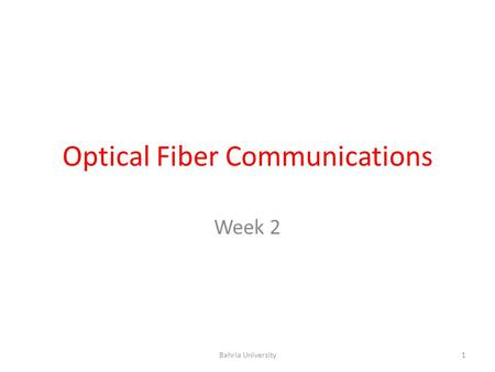 Optical Fiber Communications Week 2 1Bahria University.