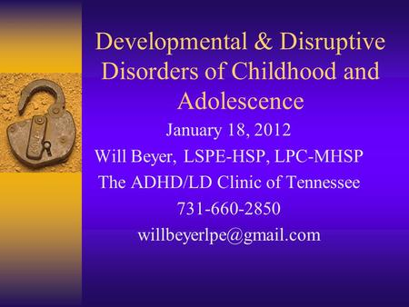Developmental & Disruptive Disorders of Childhood and Adolescence