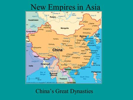 New Empires in Asia China's Great Dynasties. China's Great Dynasties: Vocabulary Grand Canal Porcelain Silk Road.