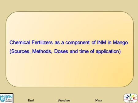 Chemical Fertilizers as a component of INM in Mango (Sources, Methods, Doses and time of application) EndPreviousNext.