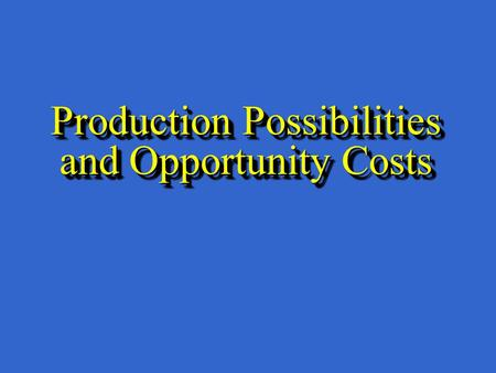 Production Possibilities and Opportunity Costs. What is a Production Possibilities Frontier (PPF)? A graph that shows the maximum combinations of goods.