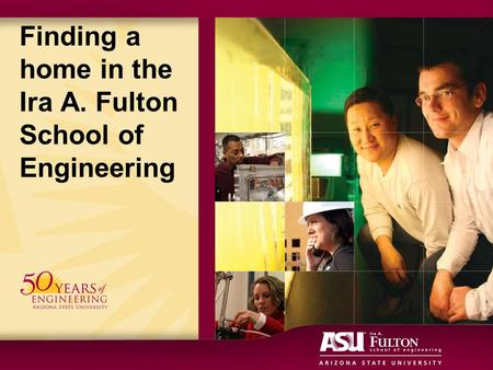 Finding a home in the Ira A. Fulton School of Engineering.
