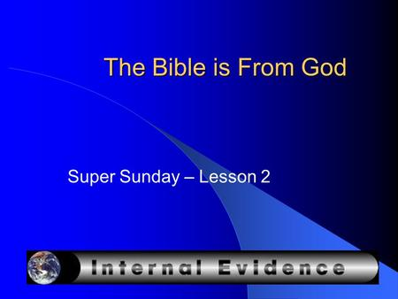 The Bible is From God Super Sunday – Lesson 2. Does the Bible pass the test? Take sheet of paper And a GREEN marker And you will get green paper.