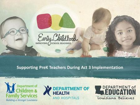 Supporting PreK Teachers During Act 3 Implementation.