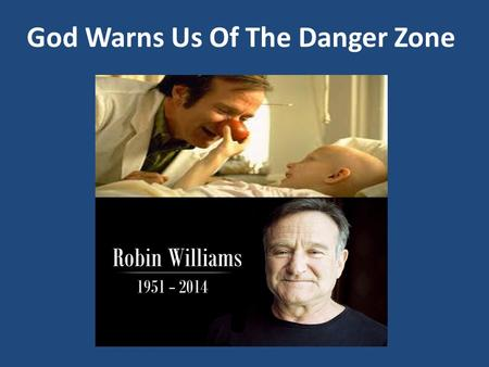 God Warns Us Of The Danger Zone. 1. Satan Is The Enemy Not God! Ephesians 6:10 – 12 John 3:16 – 17 John 8:44; Matthew 7:15; 16:23 1Timothy 2:14; 2 Corinthians.