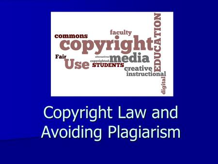 Copyright Law and Avoiding Plagiarism