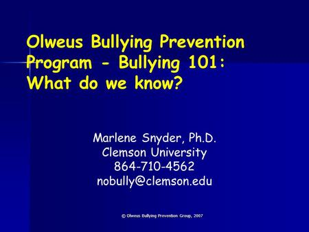 Olweus Bullying Prevention Program - Bullying 101: What do we know?