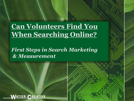 Can Volunteers Find You When Searching Online? First Steps in Search Marketing & Measurement.