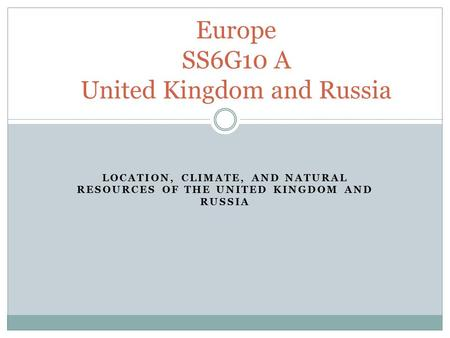 Europe SS6G10 A United Kingdom and Russia