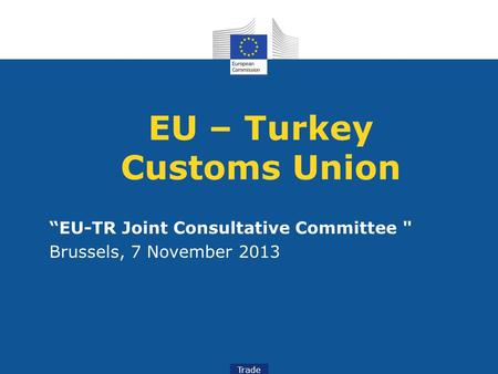 EU – Turkey Customs Union