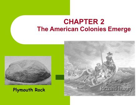 CHAPTER 2 The American Colonies Emerge
