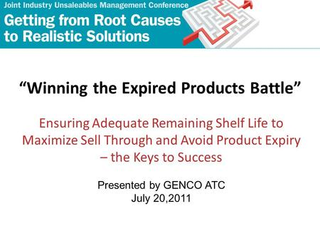 """Winning the Expired Products Battle"" Ensuring Adequate Remaining Shelf Life to Maximize Sell Through and Avoid Product Expiry – the Keys to Success Presented."