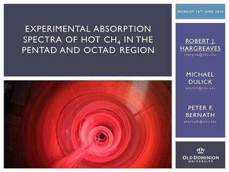 EXPERIMENTAL ABSORPTION SPECTRA OF HOT CH 4 IN THE PENTAD AND OCTAD REGION ROBERT J. HARGREAVES MICHAEL DULICK PETER F.
