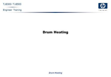 Engineer Training Drum Heating TJ8300 / TJ8500 Drum Heating.