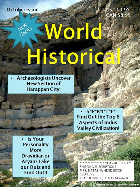 World Historical NEW ISSUE! Archaeologists Uncover New Section of Harappan City! Archaeologists Uncover New Section of Harappan City! S*P*R*I*T*E* S*P*R*I*T*E*