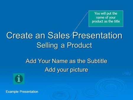 Create an Sales Presentation Selling a Product