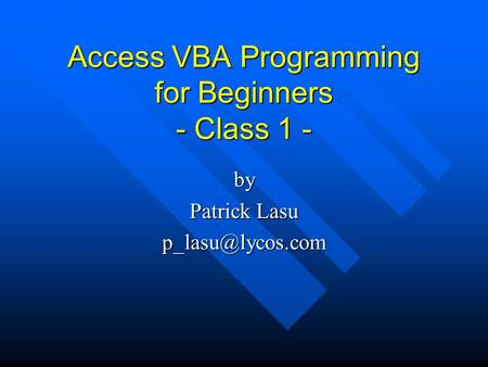 Access VBA Programming for Beginners - Class 1 - by Patrick Lasu