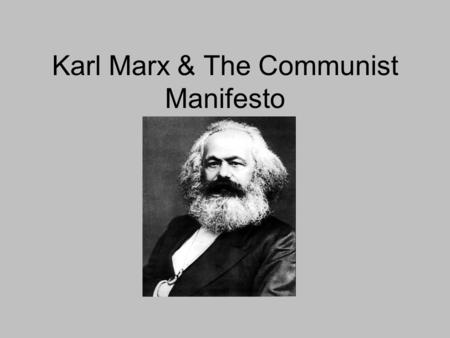 Karl Marx & The Communist Manifesto