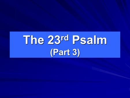 1/16/2011 am The 23rd Psalm (Part 3) Micky Galloway.