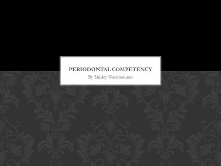 Periodontal competency