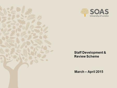 Staff Development & Review Scheme March – April 2015.