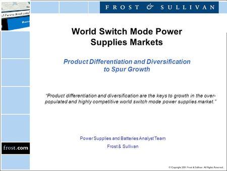 "World Switch Mode Power Supplies Markets Product Differentiation and Diversification to Spur Growth ""Product differentiation and diversification are the."