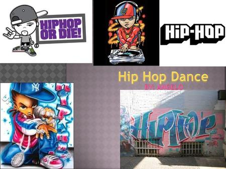  Hip hop dance is a modern dance that mostly people likes it is very diffrence from traditional dance because this use fast movements and the traditional.