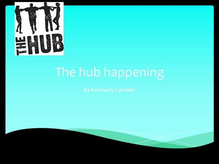 The hub happening By Kennedy Candler. Hip-Hop Workshop  Where : The Hip Hop Hub  When: Sun, June 7, June 21 from 10 – 11 am  What to Expect: a group.