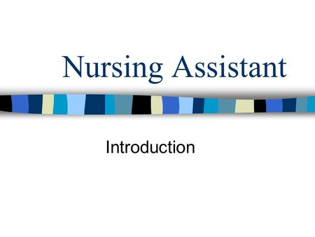 Nursing Assistant Introduction. Federal & State Regulations California Code of Regulations (CCR) Title 22w, Division 5 –CA state laws establishing Licensing.