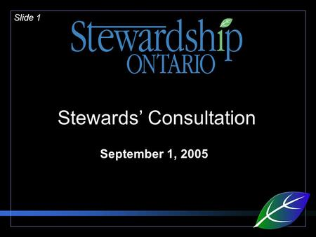 Slide 1 Stewards' Consultation September 1, 2005.