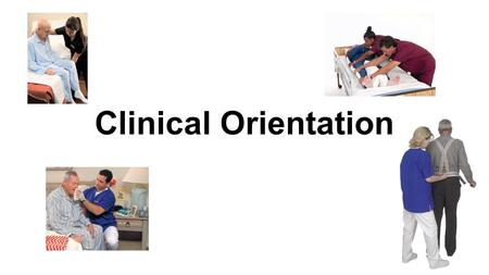 Clinical Orientation. Scrubs and Appearance Scrubs should be: ●clean ●free of wrinkles ●matching ●fit properly ●Hair back (bangs too) Shoes should be: