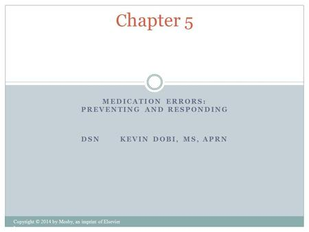 Medication Errors: Preventing and Responding DSN Kevin Dobi, MS, APrn